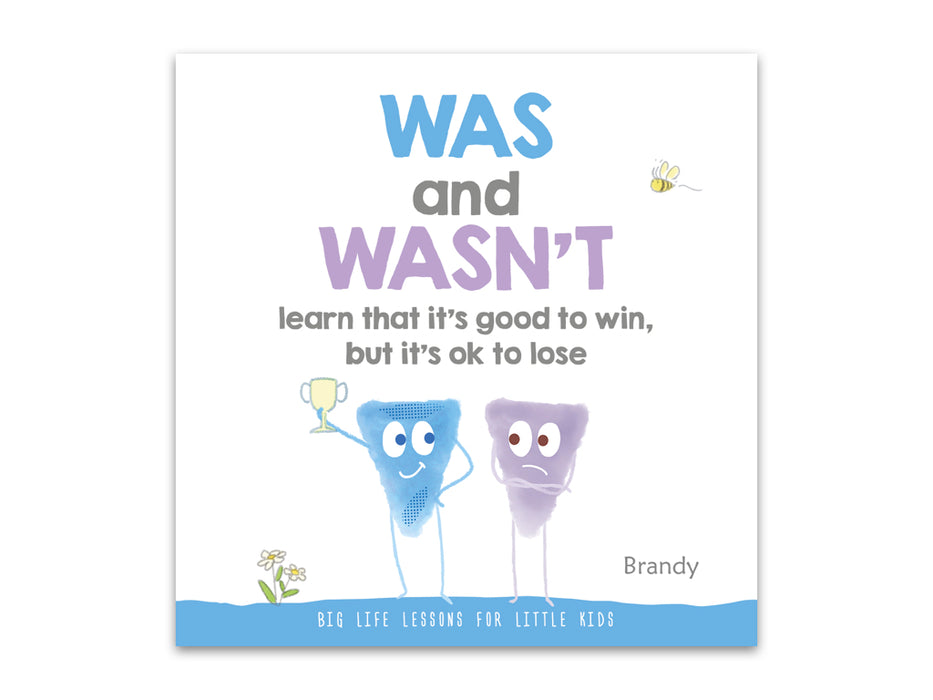 Big Life Lessons: Was & Wasn't Learn That It's Good to Win