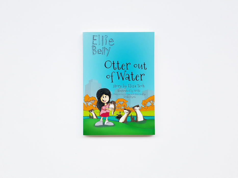 Ellie Belly: Otter Out of Water by Elizah Teoh, Wolfe and Elodie Kyra