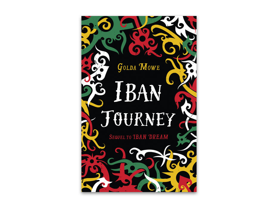 Iban Journey by Golda Mowe