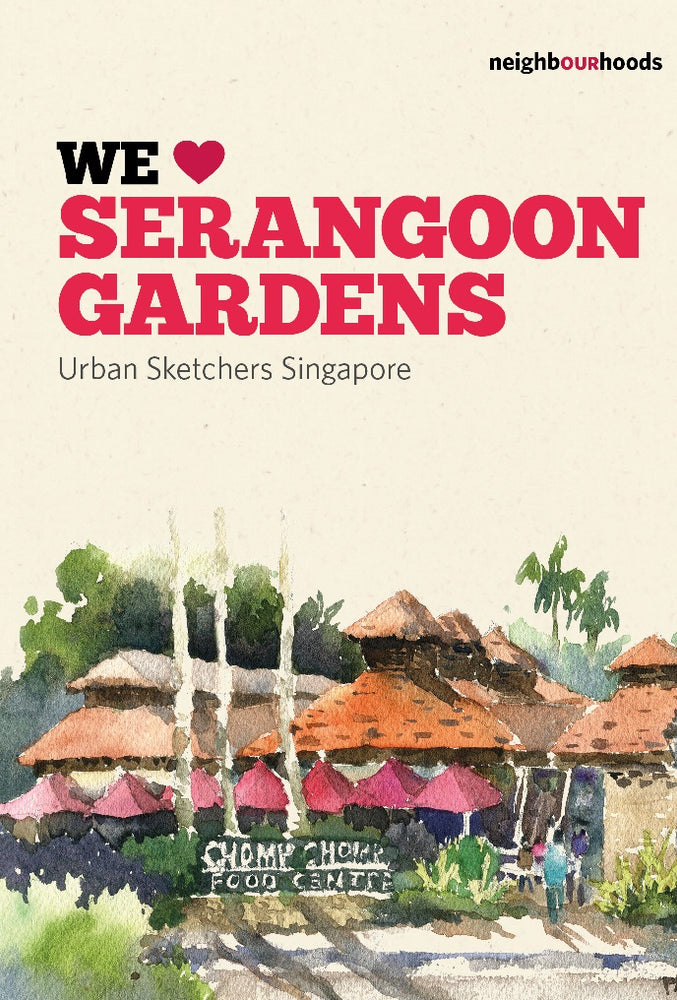 Our Neighbourhoods: We Love Serangoon Gardens - Localbooks.sg