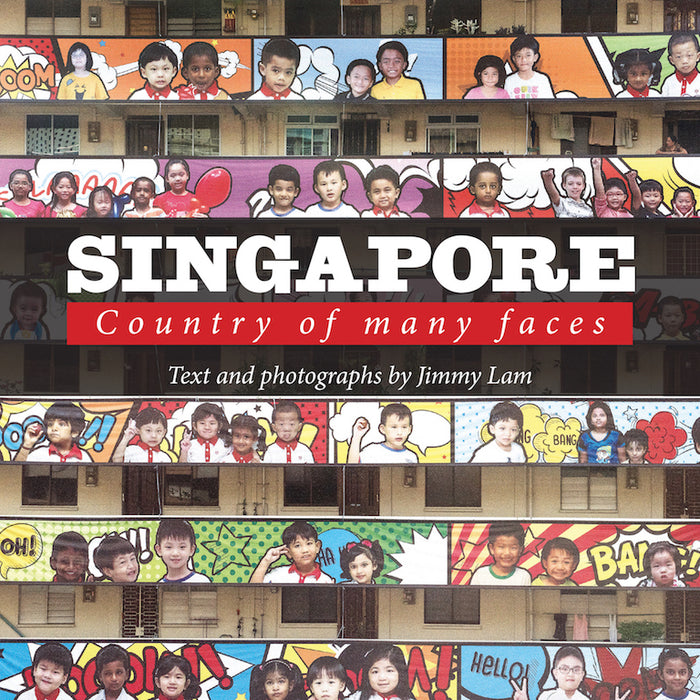Singapore: Country of Many Faces by Jimmy Lam