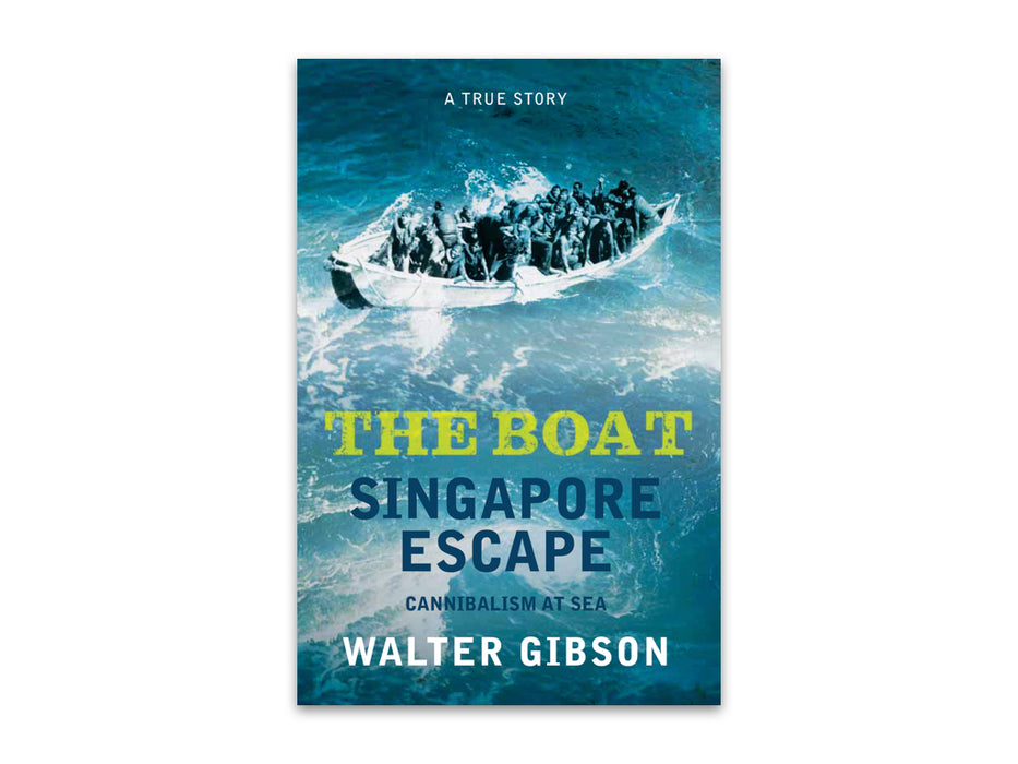 The Boat: Singapore Escape by Walter Gibson