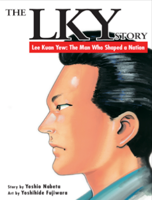 The LKY Story–Lee Kuan Yew: The Man Who Shaped a Nation