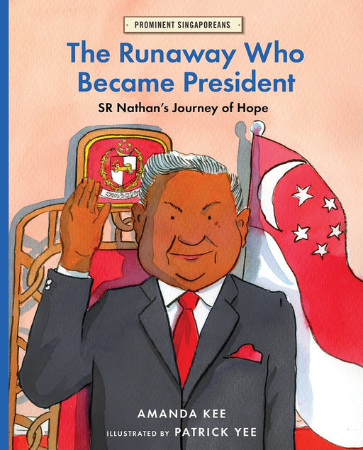The Runaway Who Became President: SR Nathan's Journey of Hope by Amanda Kee