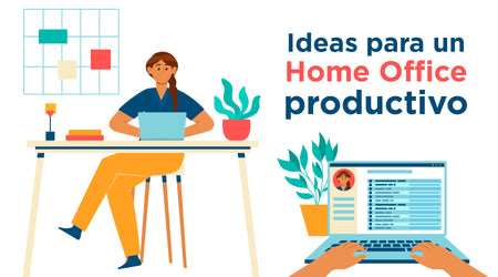 Ideas para un Home Office productivo