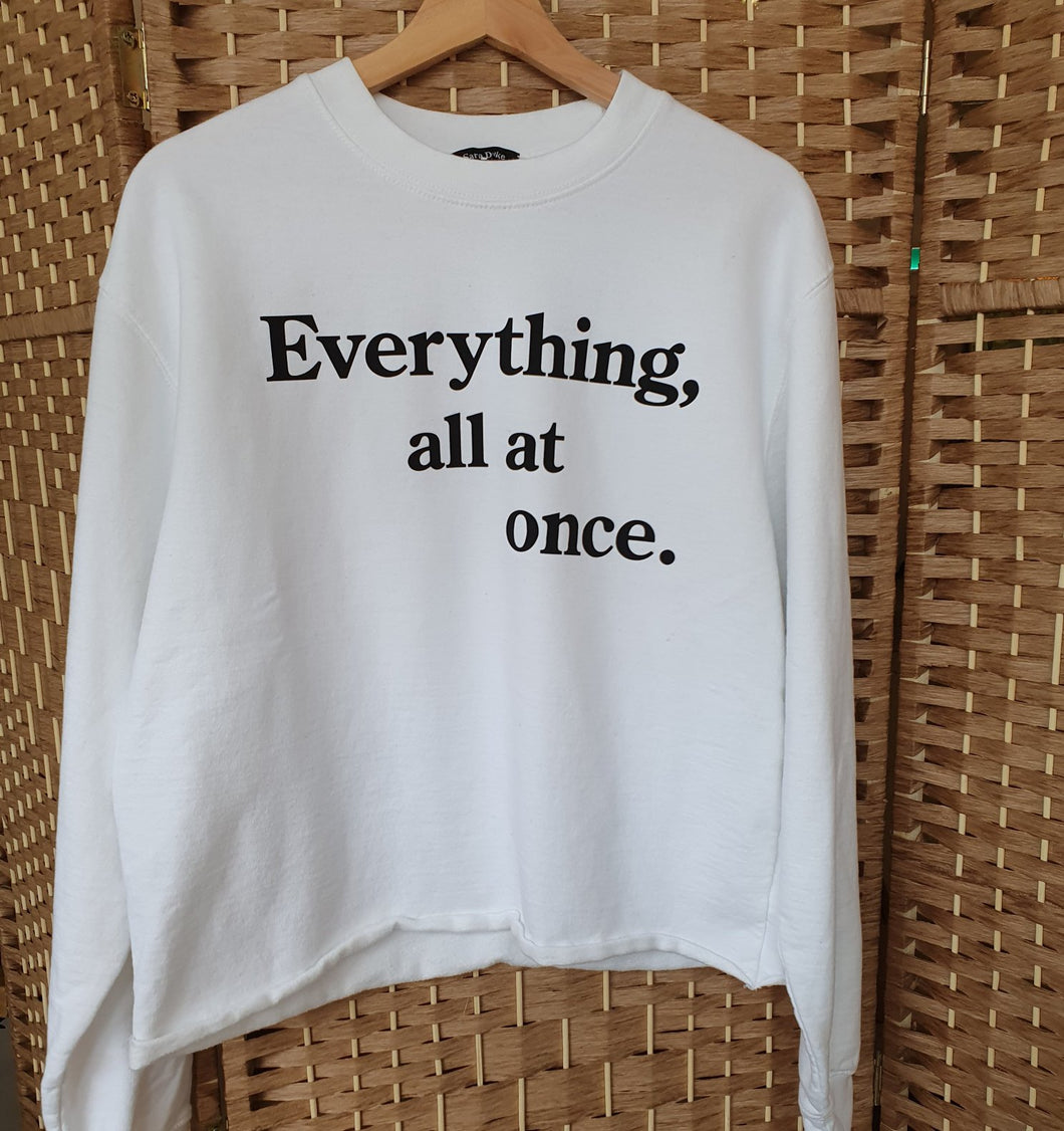Everything, all at once sweatshirt - white