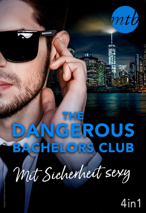 The Dangerous Bachelors Club - Mit Sicherheit sexy (4in1)-CORA Verlag