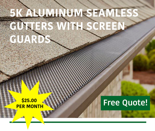 $25 a month! New gutters with Installation