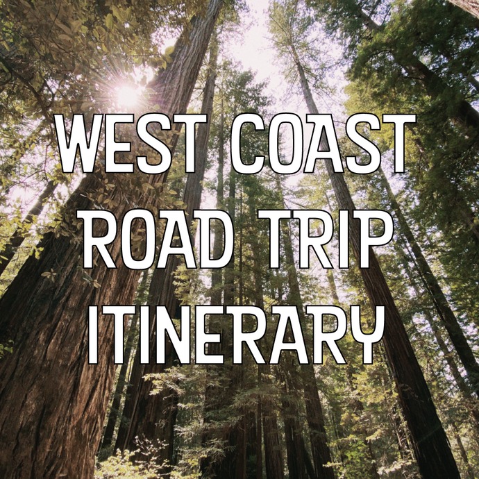 West Coast Road Trip Itinerary