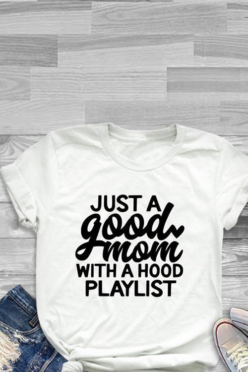 Just a Good Mom With Hood Playlist Letter Printing T-Shirt