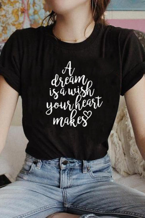 A DREAM IS A WISH YOUR HEART MAKES Printed T-Shirt