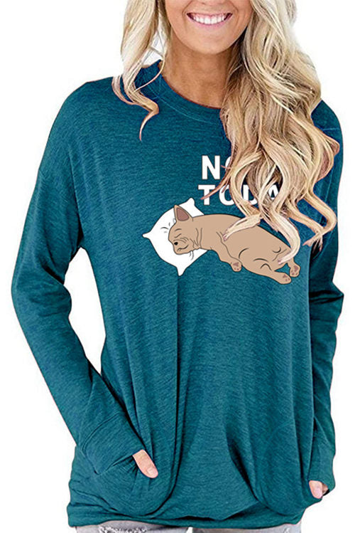 NOT TODAY Letter Print Loose Long Sleeves