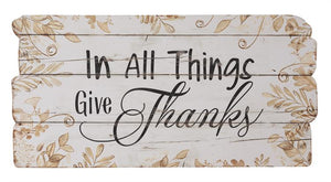 Wooden Sign - In All Things Give Thanks