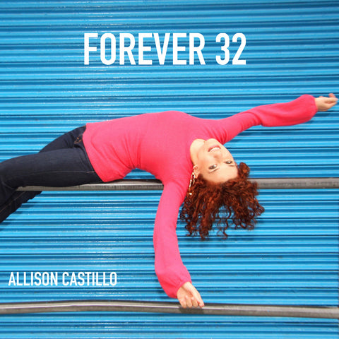 Allison Castillo - Forever 32 - Digital Album