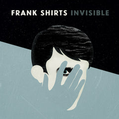 Frank Shirts- Invisible- Digital Album