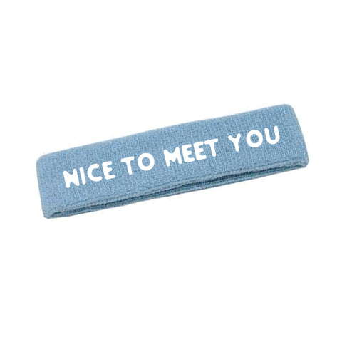 Super Duper Headband - Nice To Meet You