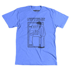 Not A Lavatory! - Unisex Tee