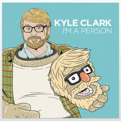 "Kyle Clark ""I'm A Person""- CD"