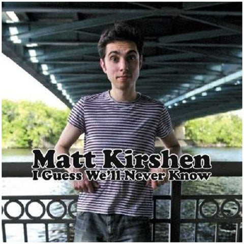 Matt Kirshen- I Guess We'll Never Know CD