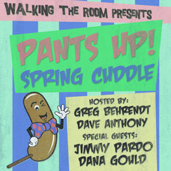 Live Cuddle #9 Pants Up! Spring Cuddle