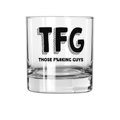 TFG Whiskey Tumbler - Those F%#king Guys