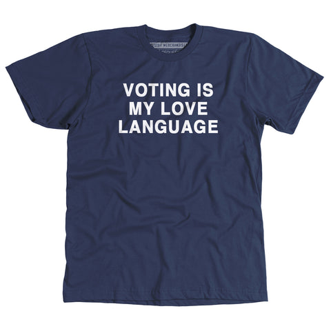 Voting Is My Love Language - UnCabaret - Unisex Tee
