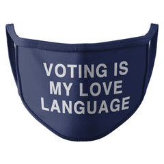 Voting Is My Love Language - Face mask