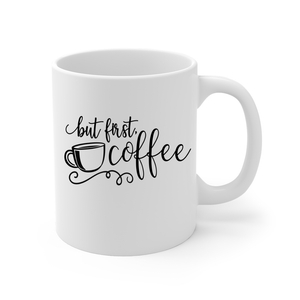 But First, Coffee Coffee Mug - Personalize for Free