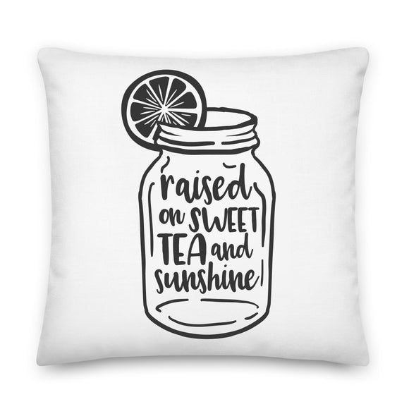 Raised on Sweet Tea and Sunshine Throw Pillow Case + Optional Pillow