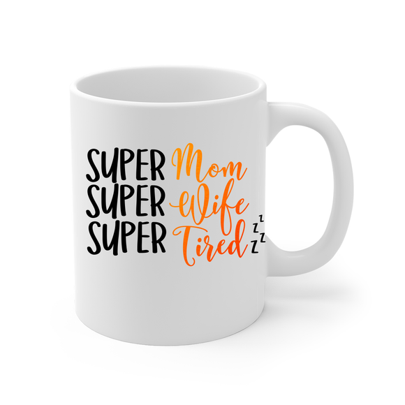 Super Mom Super Wife Super Tired Coffee Mug