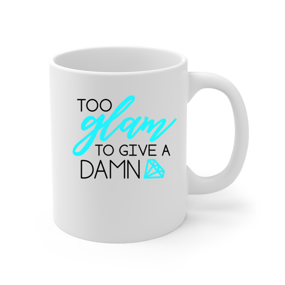 Too Glam to Give a Damn Coffee Mug