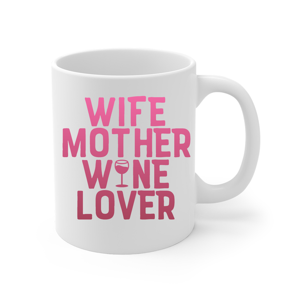Wife Mother Wine Lover Coffee Mug