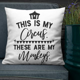 This is My Circus These Are My Monkeys Throw Pillow Case + Optional Pillow