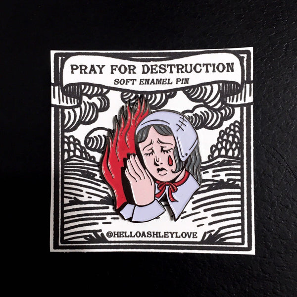 PRAY FOR DESTRUCTION soft enamel pin