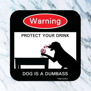 Warning protect your drink (dog) - funny coaster