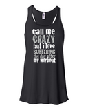 Call Me Crazy Ladies Tank