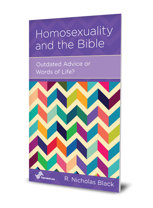 Homosexuality and the Bible: Outdated Advice or Words of Life? (Minibook)