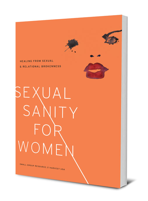 Sexual Sanity for Women: Healing from Sexual & Relational Brokenness