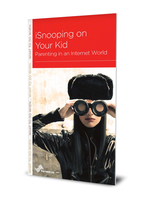 iSnooping on Your Kid: Parenting in an Internet World (Minibook)