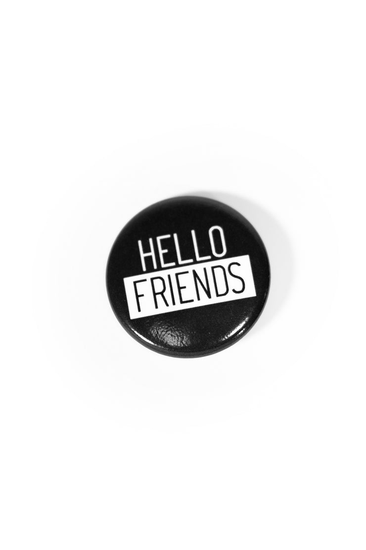 HELLO FRIENDS BUTTON