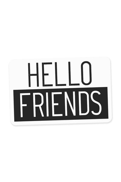 HELLO FRIENDS STICKER
