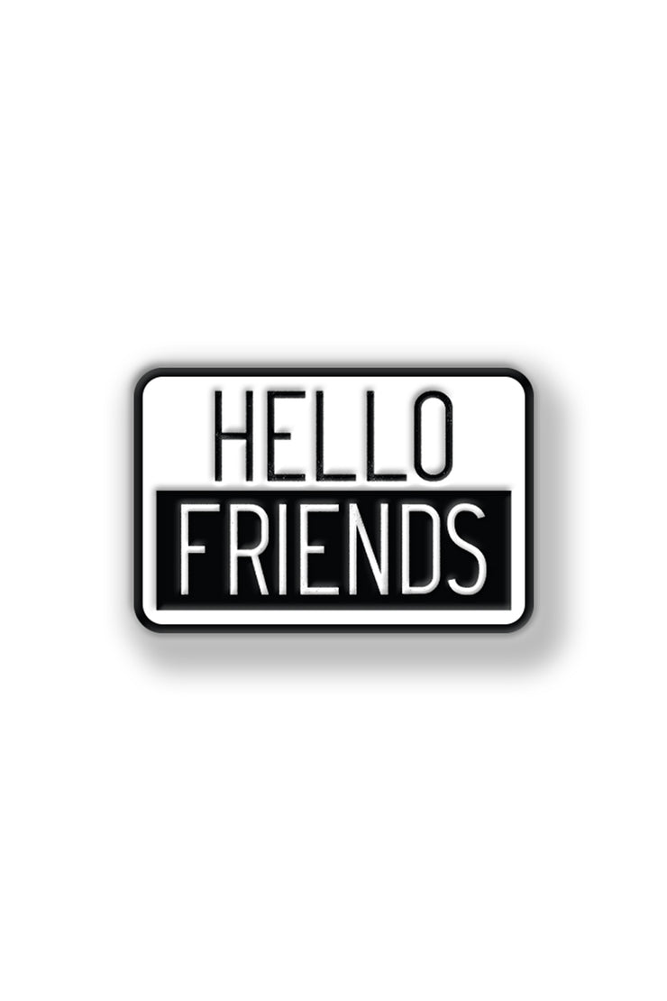 HELLO FRIENDS PIN
