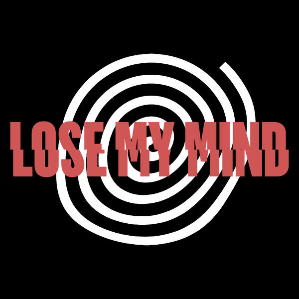 LOSE MY MIND TEE
