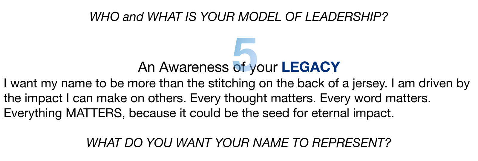 I want my name to be more than the stitching on the back of a jersey. I am driven by the impact I can make on others. Every thought matters. Every word matters. Everything MATTERS, because it could be the seed for eternal impact.