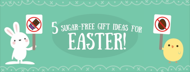 5 (Sugar Free) Gift Ideas for Easter