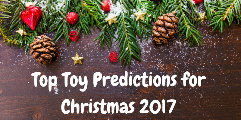 Top Toy Predictions for Christmas 2017