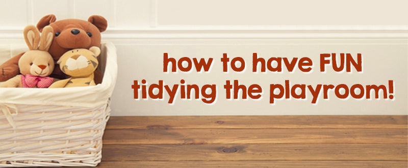 How to Have Fun Tidying the Playroom