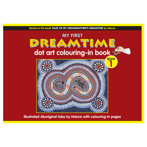 My First Dreamtime Dot Art Colouring In Book 1 Cover