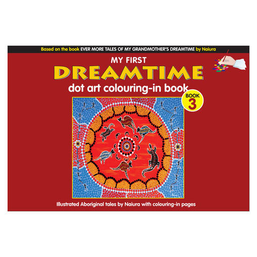 My First Dreamtime Dot Art Colouring In Book 3 Cover