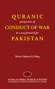 Order your copy of QURANIC PERSPECTIVE OF CONDUCT OF WAR published by Sang-e-Meel Publications from Urdu Book to get a huge discount along with  Shipping and chance to win  books in the book fair and Urdu bazar online.